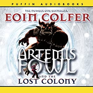Artemis Fowl and the Lost Colony Hörbuch
