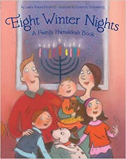 Eight Winter Nights A Family Hanukkah Book Laura Krauss Melmed