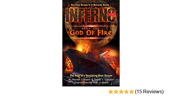 a6b96efb4f8c09 Amazon.com  Inferno 2033  Book One  God of Fire eBook  Michael Compton