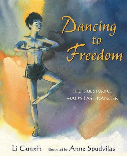 Dancing to Freedom: The True Story of Mao's Last Dancer by Li Cunxin (2008-07-22)