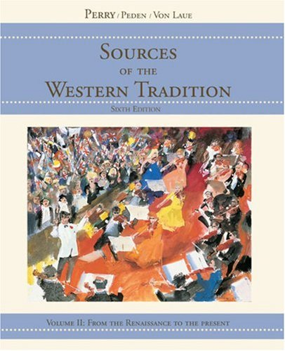 Sources of the Western Tradition, Vol. 2: From the Renaissance to the Present (Marvin Perry Sources Of The Western Tradition)