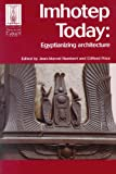 Imhotep Today : Egyptianizing Architecture, , 1598742019
