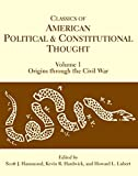 Classics of American Political and Constitutional Thought, Volume 1: Origins through the Civil War