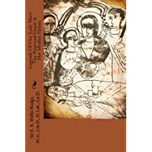 Legends Of Our Lady Mary The Perpetual Virgin & Her Mother Hanna: Translated From The Ethiopic Manuscripts Collected By King Theodore At Makdala & Now In The British Museum