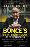 Book cover image for Bunce's Big Fat Short History of British Boxing