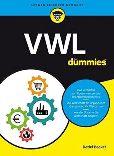 VWL für Dummies Taschenbuch – 10. August 2016 Detlef Beeker VWL für Dummies Wiley-VCH 3527712275