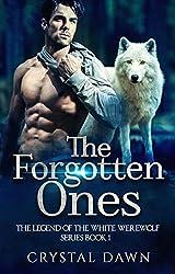 The Forgotten Ones (Legend of the White Werewolf Book 1)