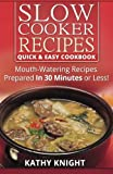 Slow Cooker Recipes Quick and Easy Cookbook, Kathy Knight, 1495906264