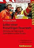 Leiter Einer Freiwilligen Feuerwehr : Hinweise Zur Fuhrung Im Innendienst und Im Einsatz, Heide, Hans-Georg, 3170220608