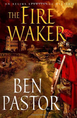 The Fire Waker: An Aelius Spartianus Mystery