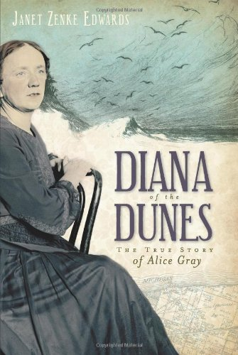 Diana of the Dunes: The True Story of Alice Gray