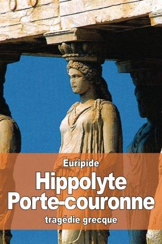 Hippolyte Porte-couronne Poche – 23 mars 2016 Euripide Nicolas Artaud 1530680905 Plays