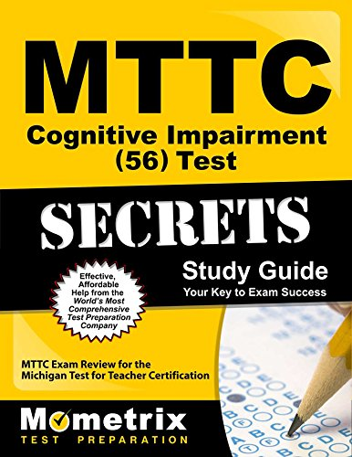 MTTC Cognitive Impairment (56) Test Secrets Study Guide: MTTC Exam Review for the Michigan Test for Teacher Certification