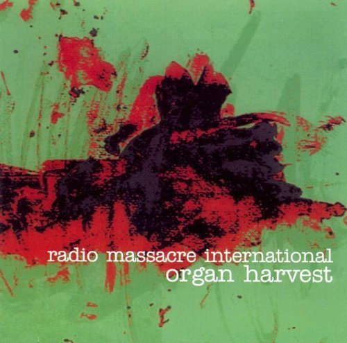 Organ Harvest by Radio Massacre International (1997-01-01)