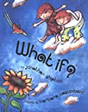 img - for What If? (Picture Books) by Jonathan Shipton (1999-06-01) book / textbook / text book