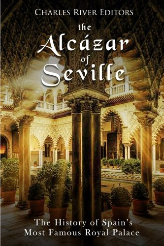 Alhambra Palace (The Alcázar of Seville: The History of Spain's Most Famous Royal Palace)