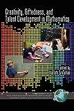 Creativity, Giftedness, and Talent Development in Mathematics, Bharath Sriraman, 1593119771