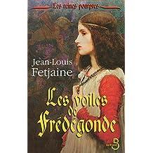 Les voiles de frédégonde - Tome 1: Les reines pourpres