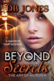 Beyond Secrets, The Art of Murder: A Madison Hart Mystery (Madison Hart Mysteries Book 1)