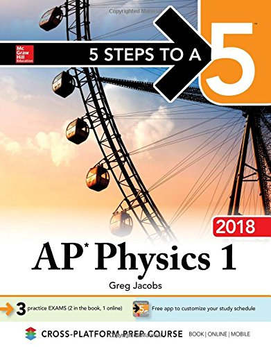 5 Steps to a 5 AP Physics 1: Algebra-Based, 2018 Edition cover