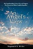An Angel's View, Reginald E. Hicks, 1475953364