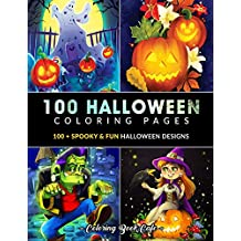100 Halloween Coloring Pages: An Adult Coloring Book Featuring 100+ Spooky and Fun Halloween Coloring Pages for Stress Relief and Relaxation