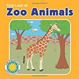 First Look at Zoo Animals, Laura Gates Galvin, 1592499988