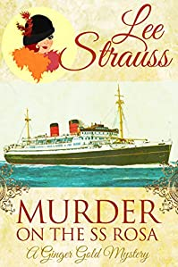 Murder On The Ss Rosa: A Cozy Historical Mystery - A Novella by Lee Strauss ebook deal