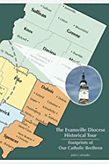 The Evansville Diocese Historical Tour: Footprints of Our Catholic Brethren Paperback