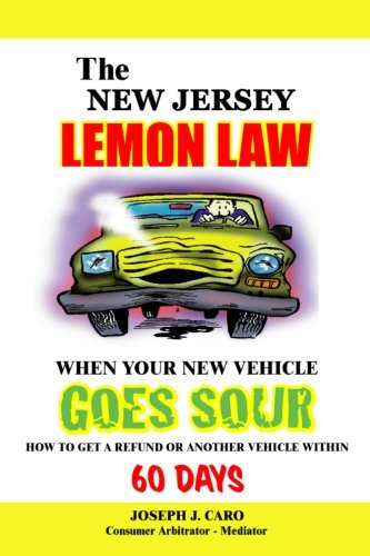 Download The New Jersey Lemon Law - When Your New Vehicle Goes Sour (Volume 36) pdf