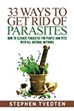 33 Ways To Get Rid of Parasites: How To Cleanse Parasites For People