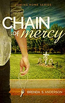 Chain of Mercy (Coming Home Book 1) by [Anderson, Brenda S.]