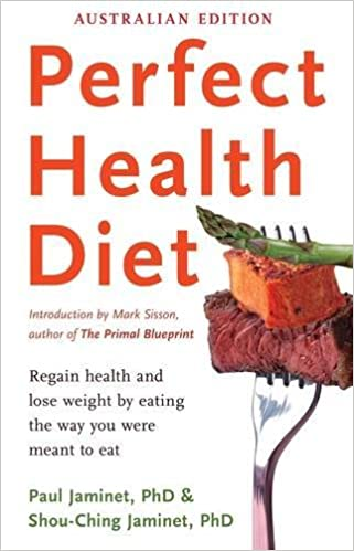 Perfect Health Diet Regain And Lose Weight By Eating The Way You Were Meant To Eat Amazonde Shou Ching Jaminet Paul Fremdsprachige