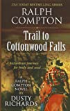 Ralph Compton Trail to Cottonwoods Falls, Dusty Richards, 1410448371