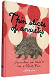 Thin Slices of Anxiety: Observations and Advice to Ease a Worried Mind