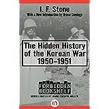 The Hidden History of the Korean War: 1950–1951 (Forbidden Bookshelf)