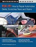automotive body work book - Fix It! How to Repair Automotive Dents, Scratches, Tears and Stains (Motorbooks Workshop)