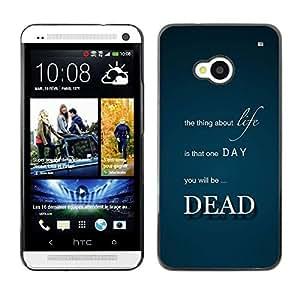 PC/Aluminum Funda Carcasa protectora para HTC One M7 Life Thing Dead Death Quote Inspirational / JUSTGO PHONE PROTECTOR