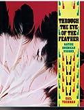 Through the Eye of the Feather, Gail Tuchman, 087905641X