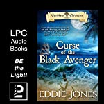 Curse of the Black Avenger: Blood Sails, Dark Hearts (The Caribbean Chronicles)  | Eddie Jones