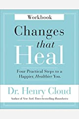 Changes That Heal Workbook: Four Practical Steps to a Happier, Healthier You Paperback