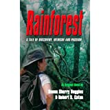 Rainforest: A Tale of Discovery, Intrigue & Passion