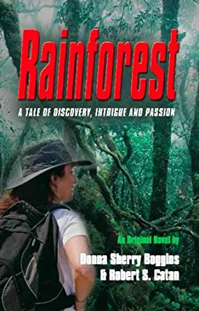 Rainforest: A Tale of Discovery, Intrigue & Passion (English Edition) eBook: Catan, Robert S., Boggins , Donna Sherry: Amazon.es: Tienda Kindle
