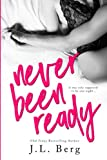 Never Been Ready (The Ready Series) (Volume 2)