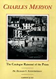 The Catalogue Raisonni of the Prints of Charles Meryon, 1821-1868, Schneiderman, Richard S., 0906030234