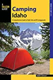 Camping Idaho: A Comprehensive Guide to Public Tent and RV Campgrounds (A Falcon Guide Camping)