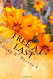 Free at Last, Dawn E. Worswick, 1451511124