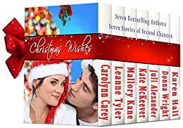 Christmas Wishes: Seven Stories of Second Chances by [Tyler, Leanne, Carey, Carolynn, Kane, Mallory, McKeever, Kate, Alexander, Juli, Hall, Karen, Wright, Donna]