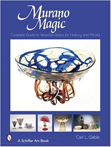 [0764319469] [9780764319464] Murano Magic: Complete Guide to Venetian Glass, Its History and Artists (Schiffer Art Books) - Hardcover