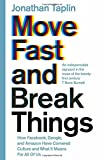 Move Fast and Break Things: How Facebook, Google, and Amazon Have Cornered Culture and What It Means For All Of Us
